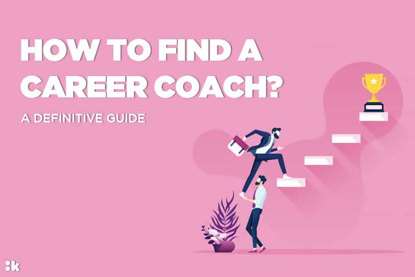how-to-find-a-career-coach-a-definitive-guide